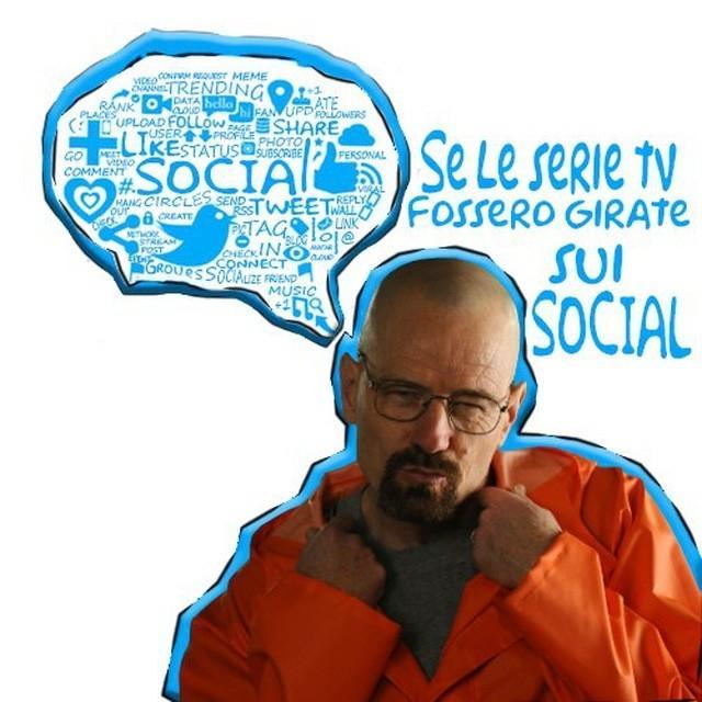 SE LE SERIE TV FOSSERO GIRATE SUI SOCIAL