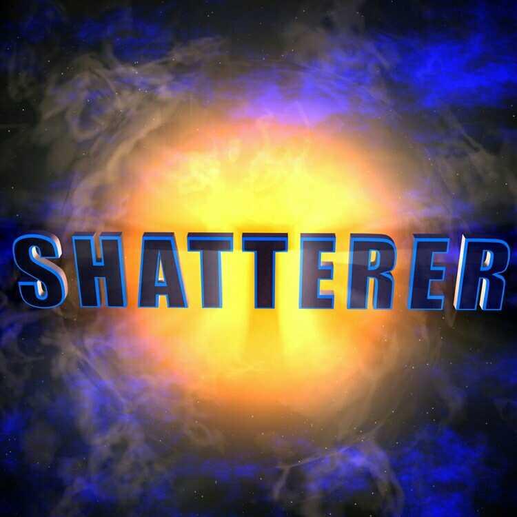 Shatterer